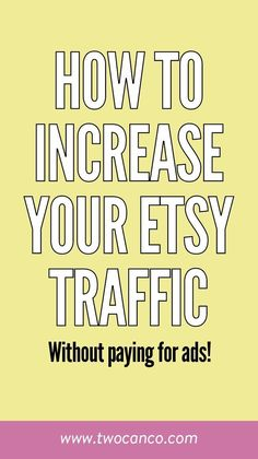 How to Increase your Etsy Traffic (for free!) Making Money So steigern Sie Ihren Etsy-Traffic, ohne Craft Business, Creative Business, Business Tips, Online Business, Business Journal, Business Motivation, Party Kit, Business Marketing, Online Marketing