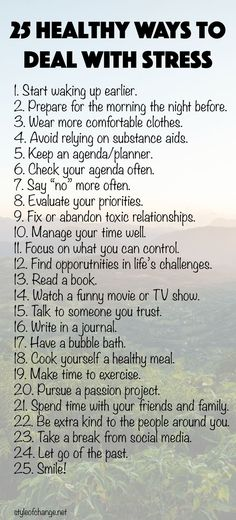 25 Healthy Ways to Deal with Stress - Style of Change. First and foremost is prayer.