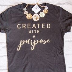 Created with a Purpose Classic Short Sleeve Shirt - Quotes T Shirt - Ideas of Quotes T Shirt - One of the popular ellyandgrace christian shirts- perfect gift! Popular combinations are the black shirt with gold glitter or the dark heather grey shirt with T Shirts With Sayings, Cute Shirts, Kids Shirts, T Shirts For Women, Short Sayings, Men Shirts, Jesus Shirts, T Shirt Custom, Custom T