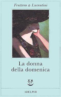 Fruttero & Lucentini, La donna della domenica