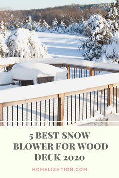 Are you looking for the best snow blower for wood deck? Read our unbiased reviews of top products to choose the one that suits you