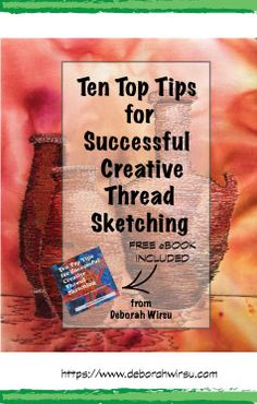 How to get awesome results when thread sketching and thread painting. Get your free ebook with every free subscription to Studio News from Deborah Wirsu