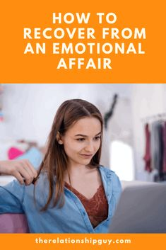 How to Recover From An Emotional Affair - The Relationship Guy Blog