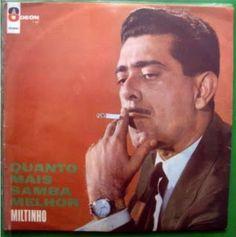 ANOS DOURADOS: IMAGENS & FATOS: IMAGENS - Disco: MILTINHO LP de 1967  A partir dos anos 70 seu tipo de música começou a declinar na preferência do público. Suas apresentações, então, foram rareando. Mesmo assim, permanece como um dos grandes nomes da nossa música (samba, canções românticas, samba-canção, etc).