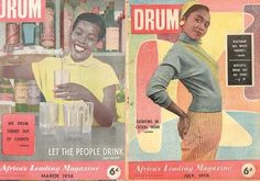 Covers of Drum magazine from the The popular magazine depicted urban black culture and reported on issues associated with life during apartheid.