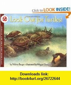 Look Out for Turtles! (Lets-Read-and-Find-Out Science 2) (9780064451567) Melvin Berger, Megan Lloyd , ISBN-10: 0064451569  , ISBN-13: 978-0064451567 ,  , tutorials , pdf , ebook , torrent , downloads , rapidshare , filesonic , hotfile , megaupload , fileserve