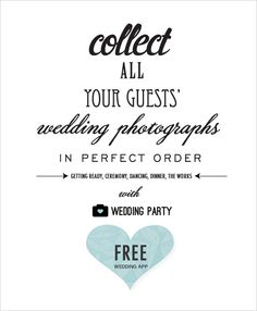 this wedding app is a genius idea, now you don't need to worry on getting more photographers because you have your amateur photographers using their phones on your wedding day. plus you'll also have different angles since these pics will be taken from different people. and the best part is, it's FREE! brilliant!