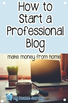 How to start a professional blog. Easy four step process to help you get your website setup. Work from home and make money with your blog. I started making money my third month blogging! It's a great side hustle and no programming experience is necessary.