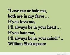 Love me or hate me... Either way the odds are forever in my favor