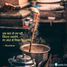 Hindi Shayari Love, Hindi Words, Hindi Quotes, Best Quotes, Quotations, Tea Lover Quotes, Chai Quotes, Life Quotes, Wall Art Quotes