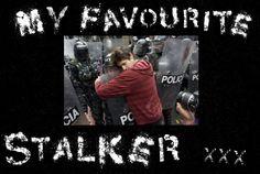 """My Favourite Stalker"""