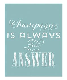 Or whisky, or vodka, wine... Seaglass Champagne Poster by IScreenYouScreen #zulily #zulilyfinds