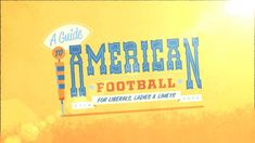 A Guide To American Football. For Liberals, Ladies & Limeys. Directed, written and animated by myself, kindly voiced by the great guys over. Football Workouts, Video R, Ad Sports, Merian, Animation, Gif Of The Day, Inspirational Videos, Motion Design, American Football