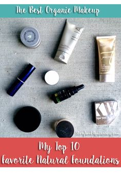 The Best Organic Makeup - Here are my top picks for natural foundations that actually work, offer decent coverage, and include valuable plant ingredients to heal, nourish, and hydrate your skin while you wear them!