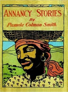 Annancy Stories, written and illustrated by Pamela Coleman Smith. R.H. Russell, New York 1899.