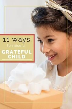 Perfect timing! 11 Ways to Raise a Grateful Child - Thanks Ellie for these awesome parenting tips!