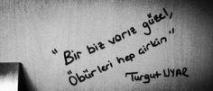 """""""Bir biz varız güzel öbürleri hep çirkin..Birde bu terli karanlıkSonra bir şey daha var muhakkak ama adını bilmiyorum"""" Turgut Uyar #şiirsokakta #şiirheryerde"""