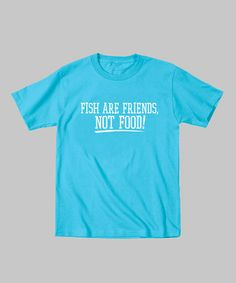 Take a look at this Turquoise 'Fish Are Friends, Not Food!' Tee - Toddler & Kids by Airwaves on #zulily today!