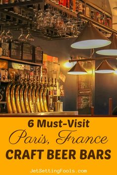 6 Must-Visit Paris Craft Beer Bars - Jetsetting Fools - 6 Must-Visit Paris Craft Beer Bars – Skip the bubbly and put down the wine! There's a new buzz - Paris Travel Guide, Europe Travel Tips, European Travel, Travel Guides, Travel Articles, Travel Destinations, Budget Travel, Paris Crafts, Best Restaurants In Paris