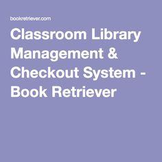Classroom Library Management & Checkout System - Book Retriever Classroom Management Strategies, Class Management, Library Checkout System, Library Organization, Teacher, Student, Education, Reading, School