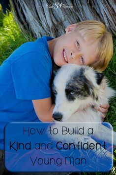 A mom plays a special and powerful role in her son's life. She's that woman encouraging him to be the kind of man God has called him to be. How to Build a Kind and Confident Young Man