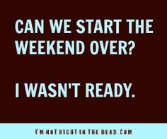 Haha pretty much how I feel every time the weekend ends Weekend Humor, Weekend Quotes, Monday Memes, Monday Quotes, Wednesday Humor, Mantra, Quotes To Live By, Me Quotes, Quotable Quotes