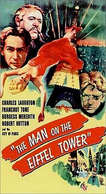 The Man on the Eiffel Tower (1949).  Charles Laughton, Franchot Tone, Burgess Meredith. Based on the 1931 novel La Tête d'un homme (A Man's Head) by Belgian writer Georges Simenon featuring his detective Jules Maigret. Directed by Burgess Meredith.