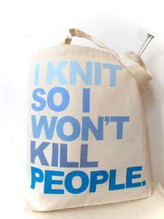 i knit so i won't kill people...