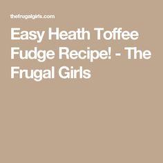 Easy Heath Toffee Fudge Recipe! - The Frugal Girls