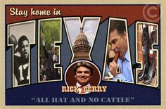 "Stay home in TEXAS RICK PERRY ""ALL HAT AND NO CATTLE""  Date: 2011 Source Type: Postcard Printer, Publisher, Photographer: Larry Fulton Postmark: None Collection: Steven R. Shook  Postcard produced in a limited edition of 100 and signed by artist (L. FULTON '11).  Visit Larry Fulton's website at www.postcardjourney.com. Some of Larry's postcards are still available for purchase.  Copyright This postcard was posted on Flickr with the express permission of Larry Fulton. Note that the copyright…"