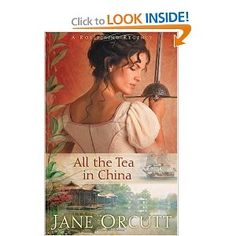 All the Tea in China (Rollicking Regency Series #1): Jane Orcutt: