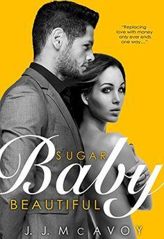 Sugar Baby Beautiful by J.J. McAvoy http://www.amazon.com/gp/product/B010MQRGYO/ref=as_li_tl?ie=UTF8&camp=1789&creative=390957&creativeASIN=B010MQRGYO&linkCode=as2&tag=aboadsde-20&linkId=MBOXMGYRB2YJGWI7
