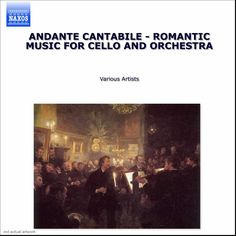 Various - Andante Cantabile: Romantic Music for Cello and Orchestra