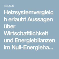 Heizsystemvergleich erlaubt Aussagen über Wirtschaftlichkeit und Energiebilanzen im Null-Energiehaus: IKZ.DE