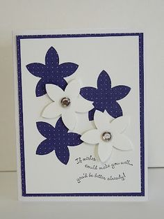 More retiring Stampin Up products-- this time it's SU's 5 petal punch. A beautiful, easy card that can be used with the tons of SU paper I seem to be hoarding! Pretty Cards, Cute Cards, Diy Cards, Get Well Cards, Paper Cards, Creative Cards, Flower Cards, Scrapbook Cards, Homemade Cards