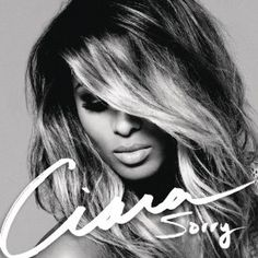 Ciara - Sorry - Top 100 Songs
