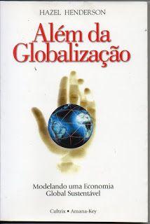 Sebo Felicia Morais: Além da Globalização- Modelando uma Economia Globa...