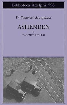 Ashenden - W. Somerset Maugham - Adelphi Edizioni
