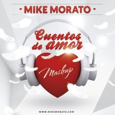 Mike Morato - Cuentos De Amor (Pilson x Juan Magan x Jay Santos x 7 sources) - The Mashup Radio