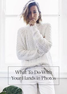Exactly What to Do with Your Hands in Photos. We put together this handy (pun intended) guide for posing properly.: