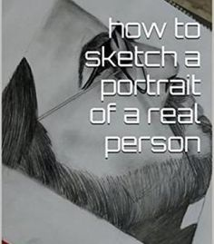 How To Sketch A Portrait Of Real Person PDF