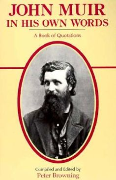 John Muir: In His Own Words