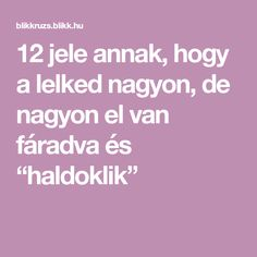 """12 jele annak, hogy a lelked nagyon, de nagyon el van fáradva és """"haldoklik"""" Ankara"""