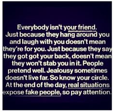 But I have all true friends