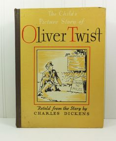 The Child's Picture Story of Oliver Twist - a classic Dickens retold for children  by naturegirl22