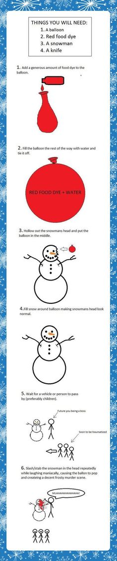 how to scare kids with bloody snowman ~*now I can't wait for snow!*~