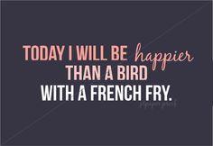 Happier Than a Bird with a French Fry Nursery Print - Digital File. $15.00, via Etsy.