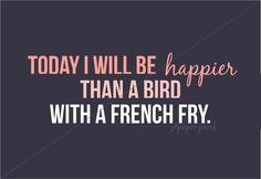 Happier Than a Bird with a French Fry Nursery Print - Digital File. $15.00, via Etsy.