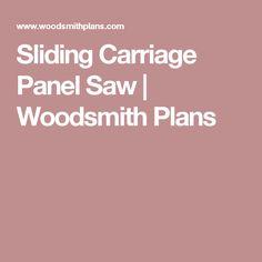 Sliding Carriage Panel Saw   Woodsmith Plans