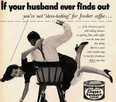 Ze zijn retro en ontlokken een monkellachje, maar eigenlijk zijn het luidruchtige getuigen van de zeden die vroeger heersten: oude reclameboodschappen…